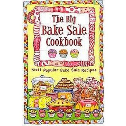 The Big Bake Sale Cookbook (Reprint) (Paperback)
