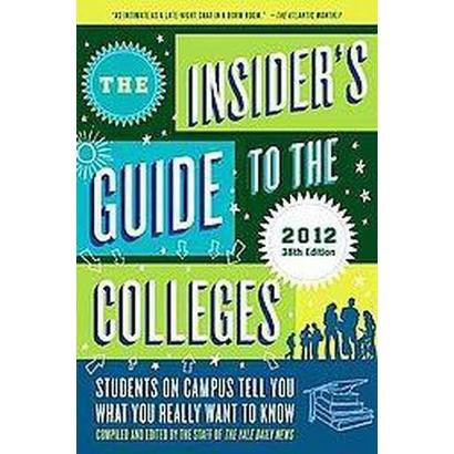 The Insider's Guide to the Colleges 2012 (Paperback)
