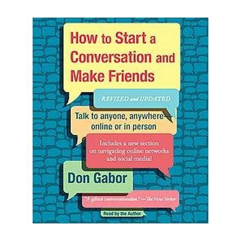 How to Start a Conversation and Make Friends (Abridged, Revised, Updated) (Compact Disc)