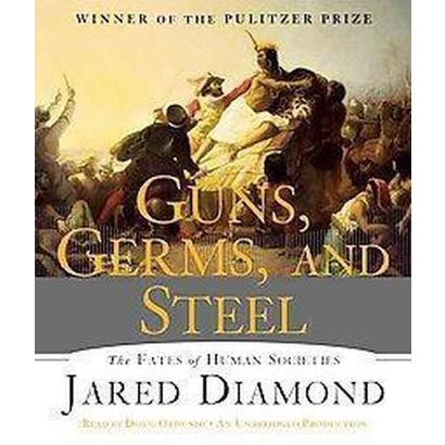 Guns, Germs, and Steel (Unabridged) (Compact Disc)