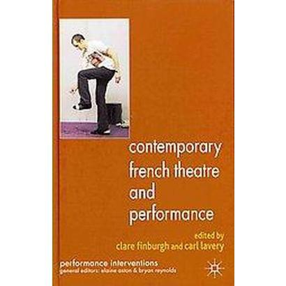 Contemporary French Theatre and Performance (Hardcover)