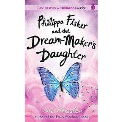 Philippa Fisher and the Dream-Maker's Daughter (Unabridged) (Compact Disc)