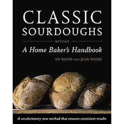 Classic Sourdoughs (Revised) (Paperback)