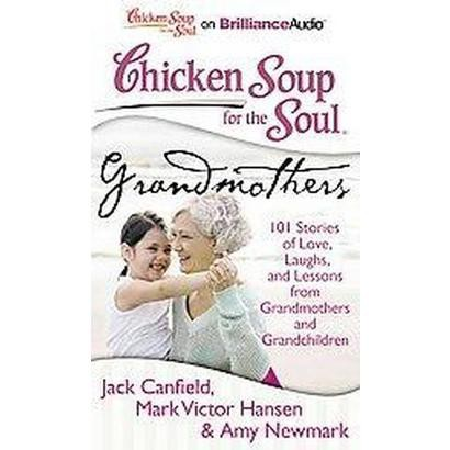 Chicken Soup for the Soul Grandmothers (Unabridged) (Compact Disc)