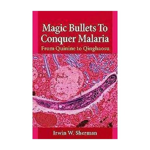 Magic Bullets to Conquer Malaria (Hardcover)