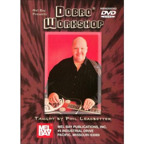Phil Leadbetter: Dobro Workshop