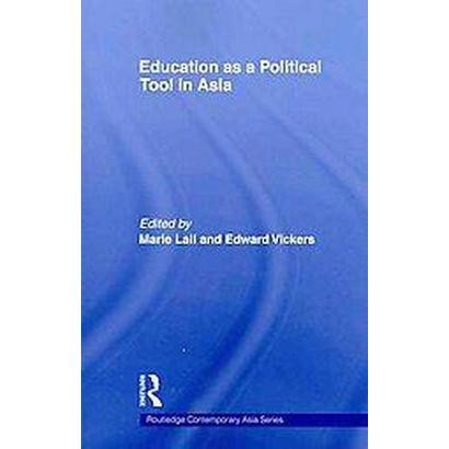 Education as a Political Tool in Asia (Reissue) (Paperback)