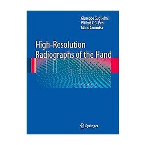 High-Resolution Radiographs of the Hand (Hardcover)