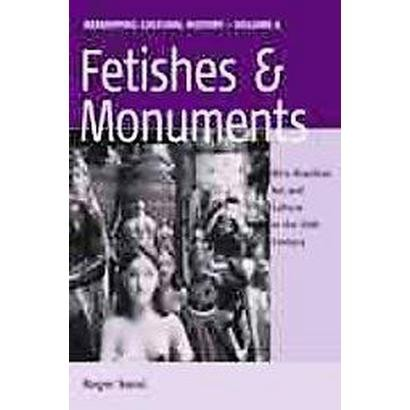 Fetishes and Monuments (Paperback)