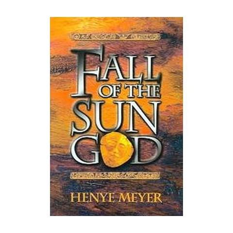 Fall Of The Sun God (Hardcover)