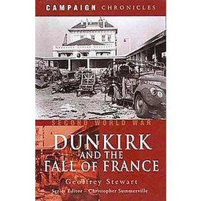 Dunkirk and the Fall of France (Hardcover)