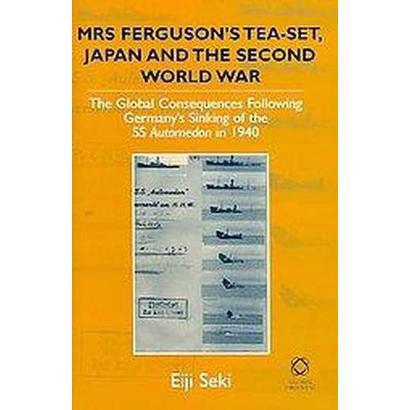 Mrs Ferguson's Tea-Set, Japan, and The Second World War (Hardcover)