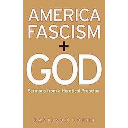 America, Fascism, And God (Paperback)