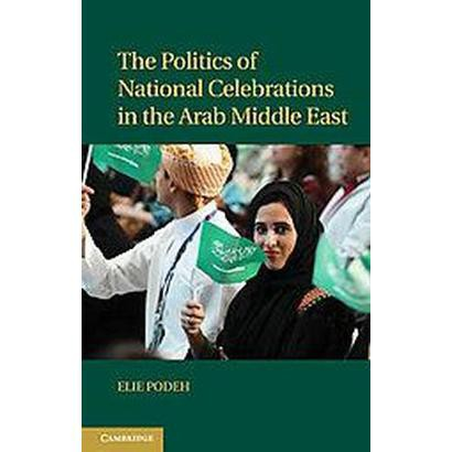 The Politics of National Celebrations in the Arab Middle East (Hardcover)