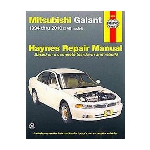 Mitsubishi Galant Automotive Repair Manual 1994 Through 2010 (Paperback)