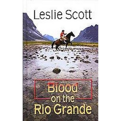 Blood on the Rio Grande (Large Print) (Hardcover)