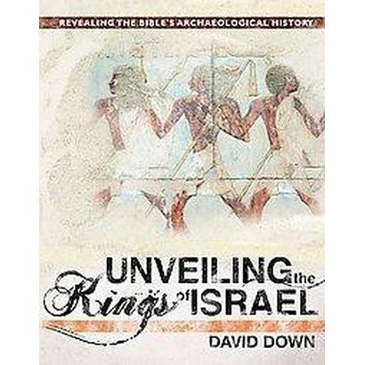 Unveiling the Kings of Israel (Hardcover)