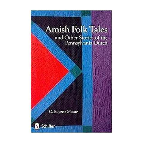 Amish Folk Tales and Other Stories of the Pennsylvania Dutch (Paperback)