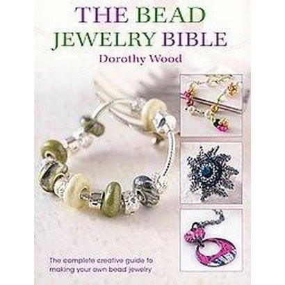 The Bead Jewelry Bible (Paperback)