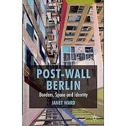Post-Wall Berlin (Hardcover)