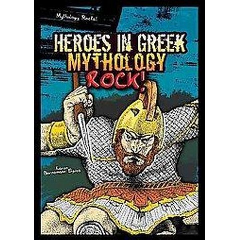 Heroes in Greek Mythology Rock! (Hardcover)