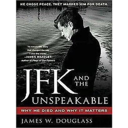 JFK and the Unspeakable (Unabridged) (Compact Disc)