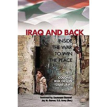 Iraq and Back (Reprint) (Paperback)