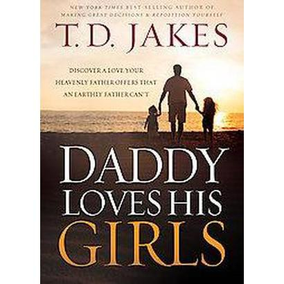 Daddy Loves His Girls (Reprint) (Paperback)
