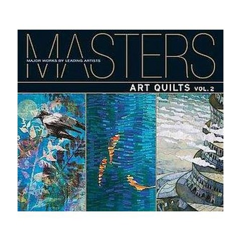 Masters: Art Quilts (2) (Original) (Paperback)