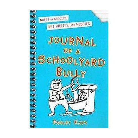 Journal of a Schoolyard Bully (Hardcover)
