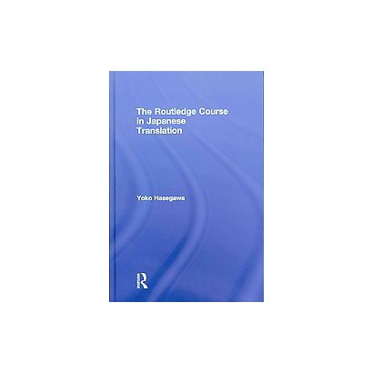 The Routledge Course in Japanese Translation (Hardcover)