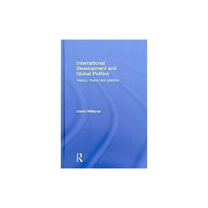 International Development and Global Politics (Hardcover)