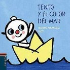 Tento y el color del mar / Tento and The Color of the Sea (Illustrated) (Board)