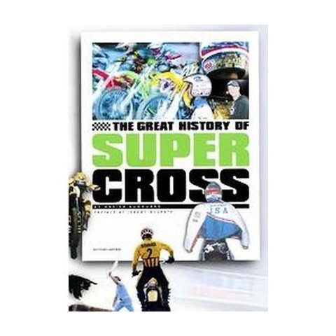 The Great History of Supercross (Hardcover)