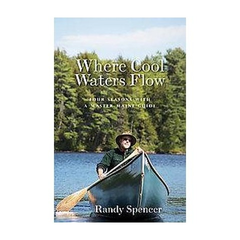 Where Cool Waters Flow (Reprint) (Paperback)