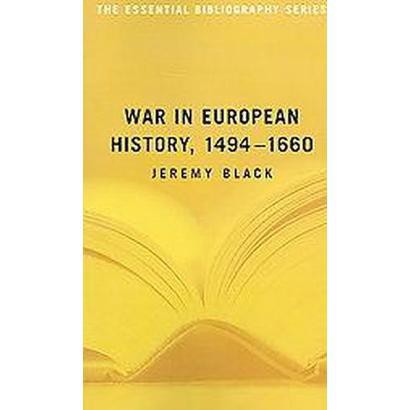 War in European History, 1494?1660 (Paperback)