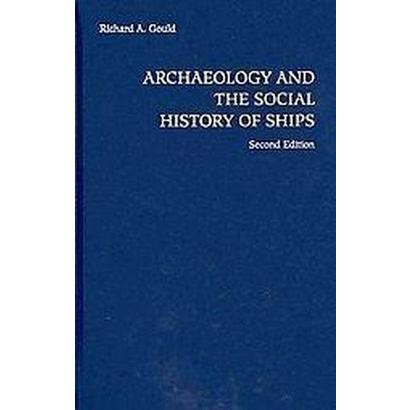 Archaeology and the Social History of Ships (Hardcover)
