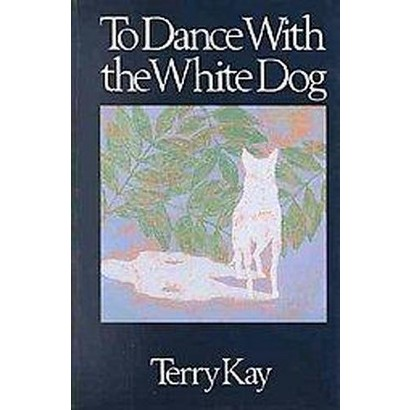 To Dance With the White Dog (Hardcover)