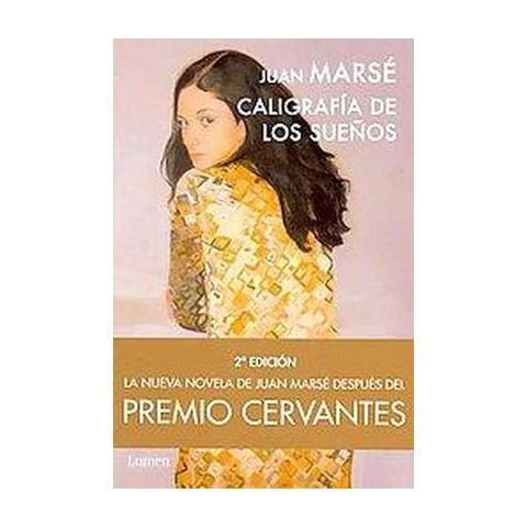 Caligrafia de los suenos / The Calligraphy of Dreams (Hardcover)