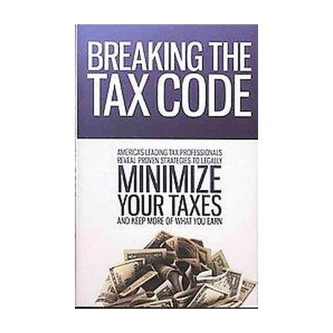 Breaking the Tax Code (Hardcover)