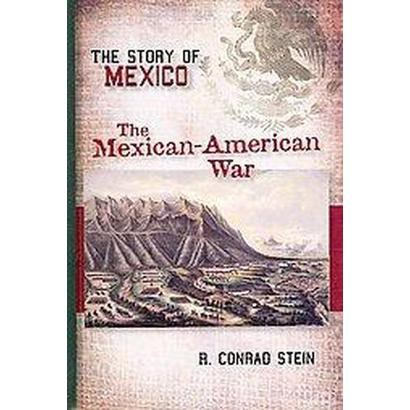 The Mexican-American War (Hardcover)