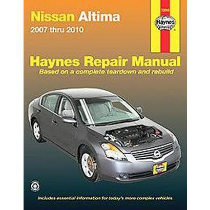 Nissan Altima Automotive Repair Manual 2007 Thru 2010 (Paperback)