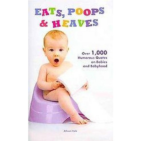 Eats, Poops & Heaves (Hardcover)