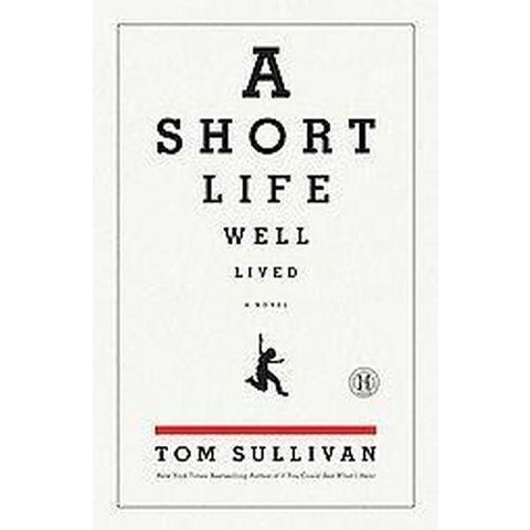 A Short Life Well Lived (Paperback)