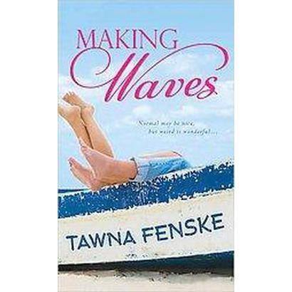 Making Waves (Original) (Paperback)