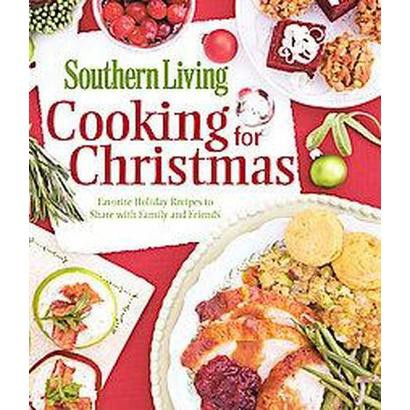 Southern Living Cooking for Christmas (Paperback)