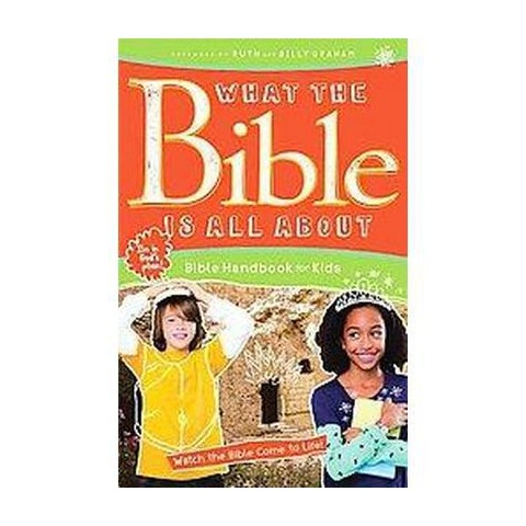 What the Bible Is All About Bible Handbook for Kids (Revised) (Paperback)