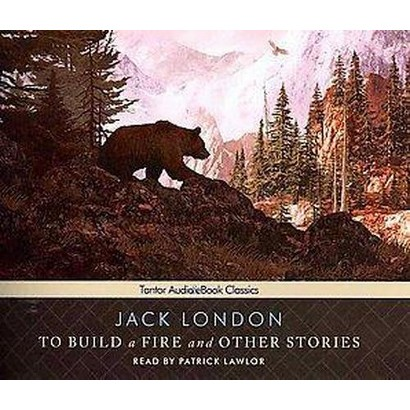 To Build a Fire and Other Stories (Unabridged) (Compact Disc)