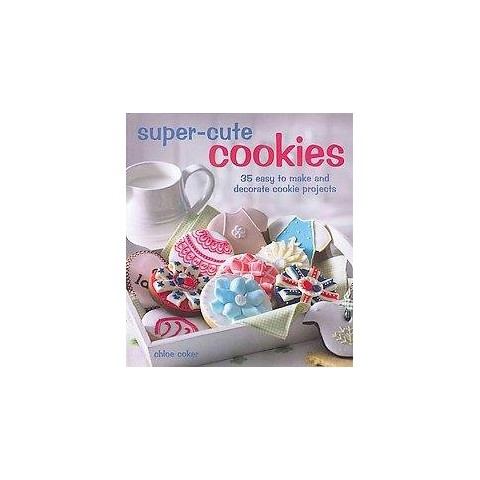 Super-Cute Cookies (Hardcover)