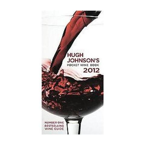 Hugh Johnson's Pocket Wine Book 2012 (Revised) (Hardcover)